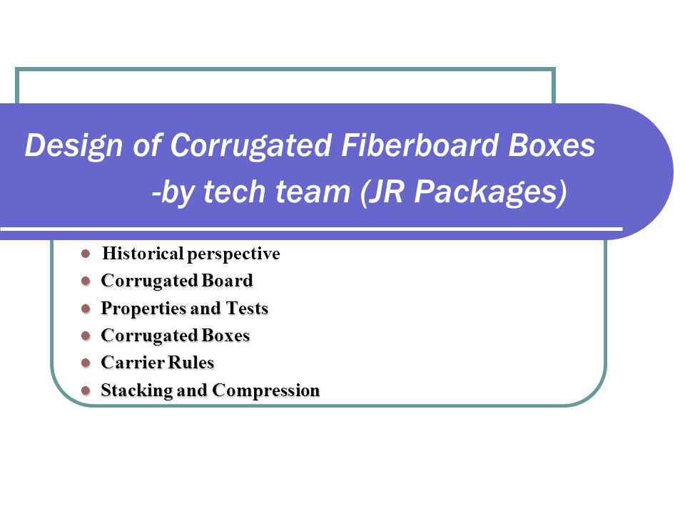 Design of Corrugated Fiberboard Boxes - by tech team (JR Packages)