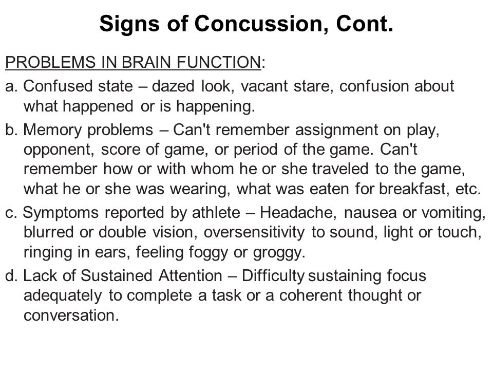 Signs of Concussion, Cont.