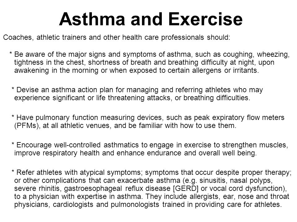 Asthma and Exercise Coaches, athletic trainers and other health care professionals should: