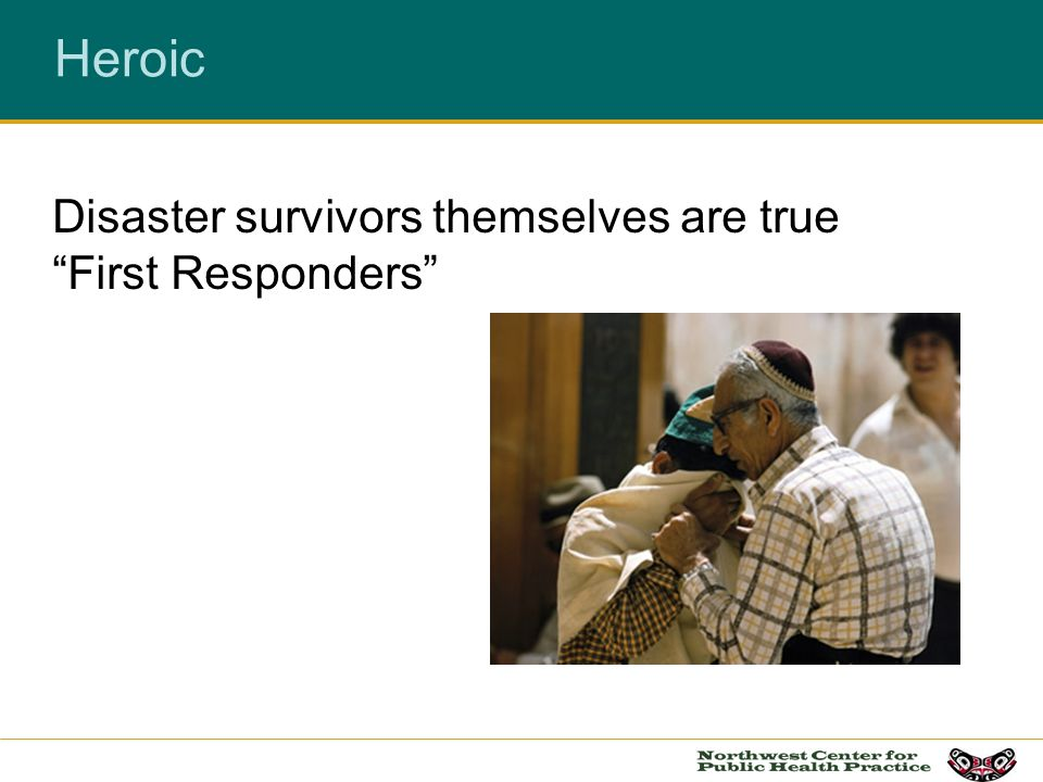 Heroic Disaster survivors themselves are true First Responders