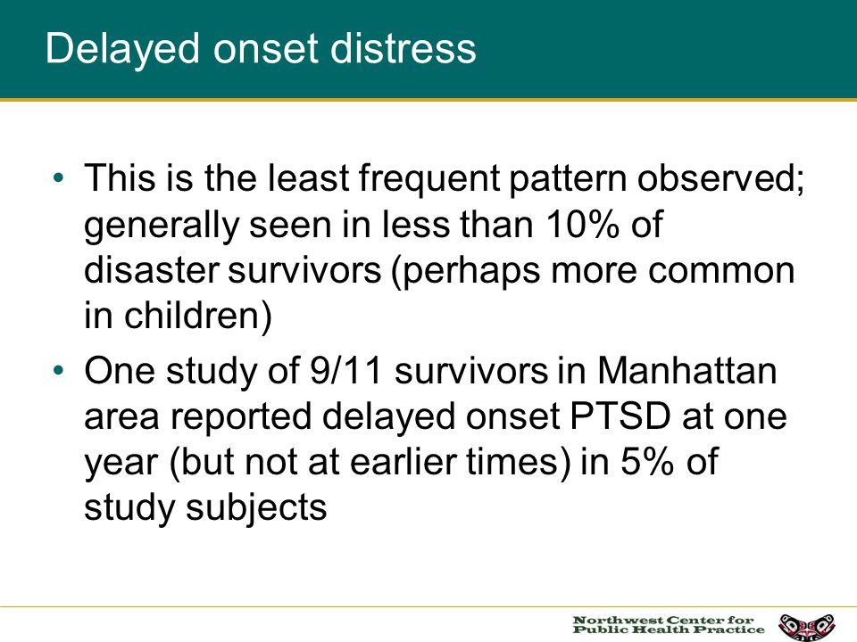 Delayed onset distress