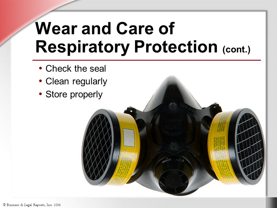 Wear and Care of Respiratory Protection (cont.)