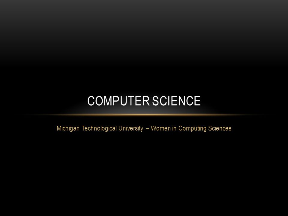 Michigan Technological University – Women in Computing Sciences