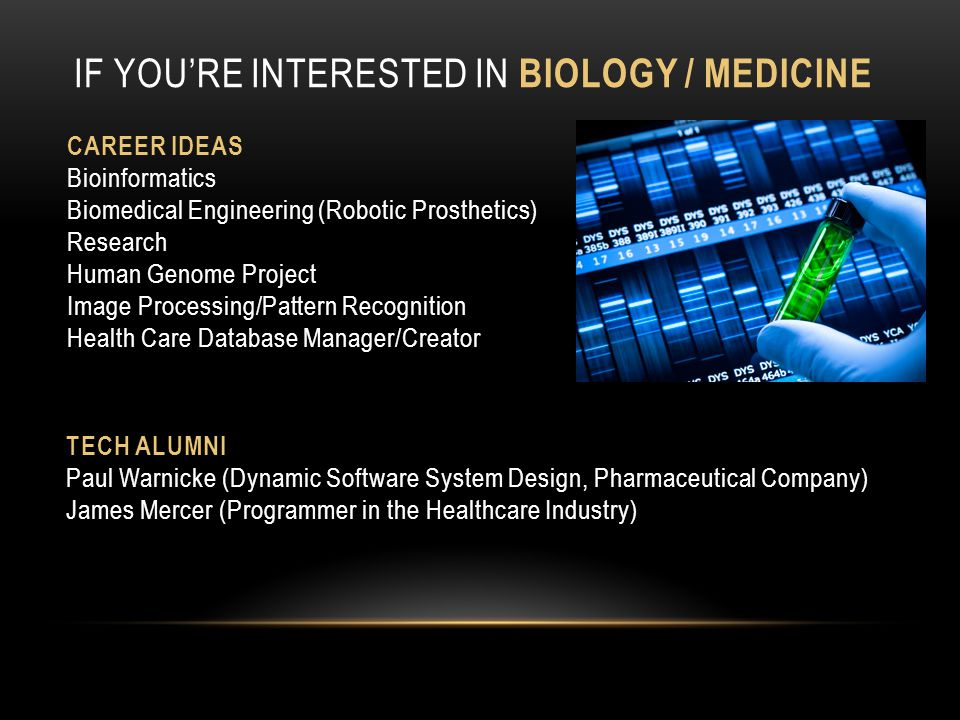 If you're Interested in biology / Medicine