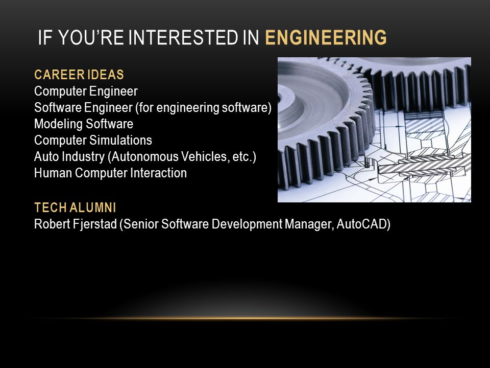 If you're Interested in engineering