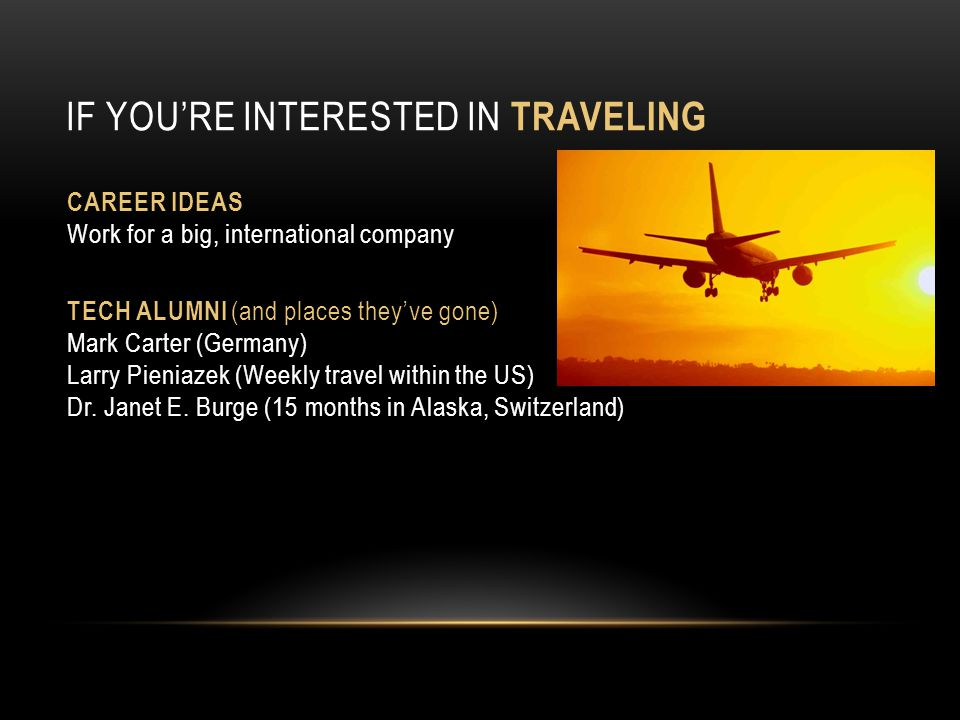 If you're Interested in Traveling