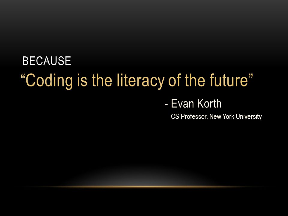 Coding is the literacy of the future - Evan Korth