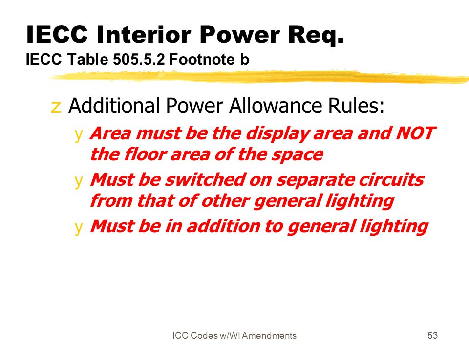 IECC Interior Power Req. IECC Table 505.5.2 Footnote b