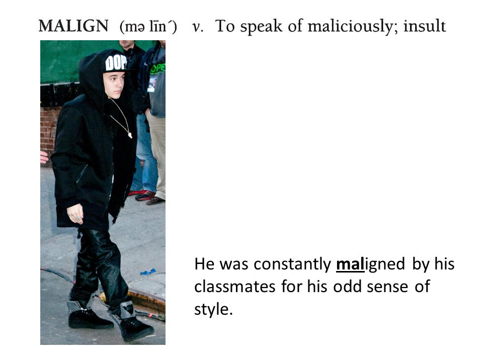 He was constantly maligned by his classmates for his odd sense of style.