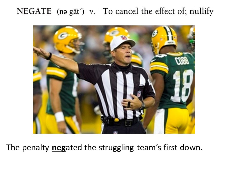 The penalty negated the struggling team's first down.