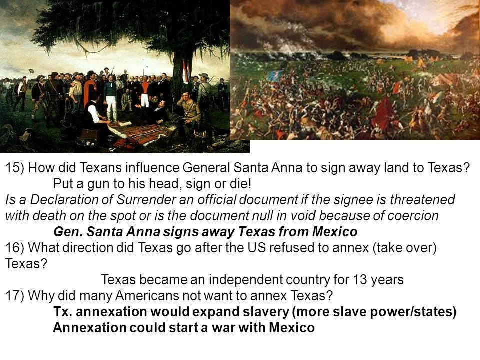 15) How did Texans influence General Santa Anna to sign away land to Texas