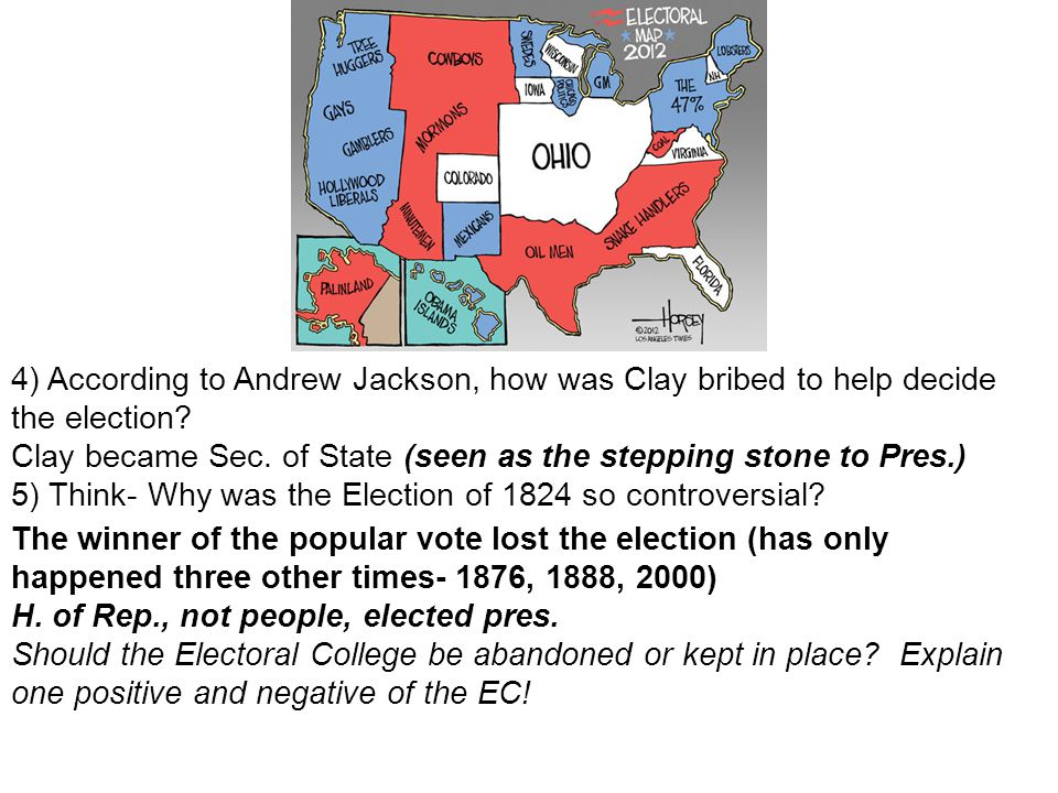 4) According to Andrew Jackson, how was Clay bribed to help decide the election