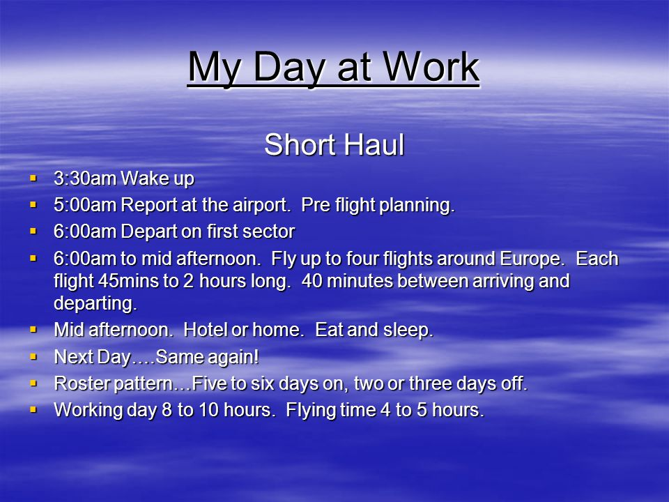 My Day at Work Short Haul 3:30am Wake up