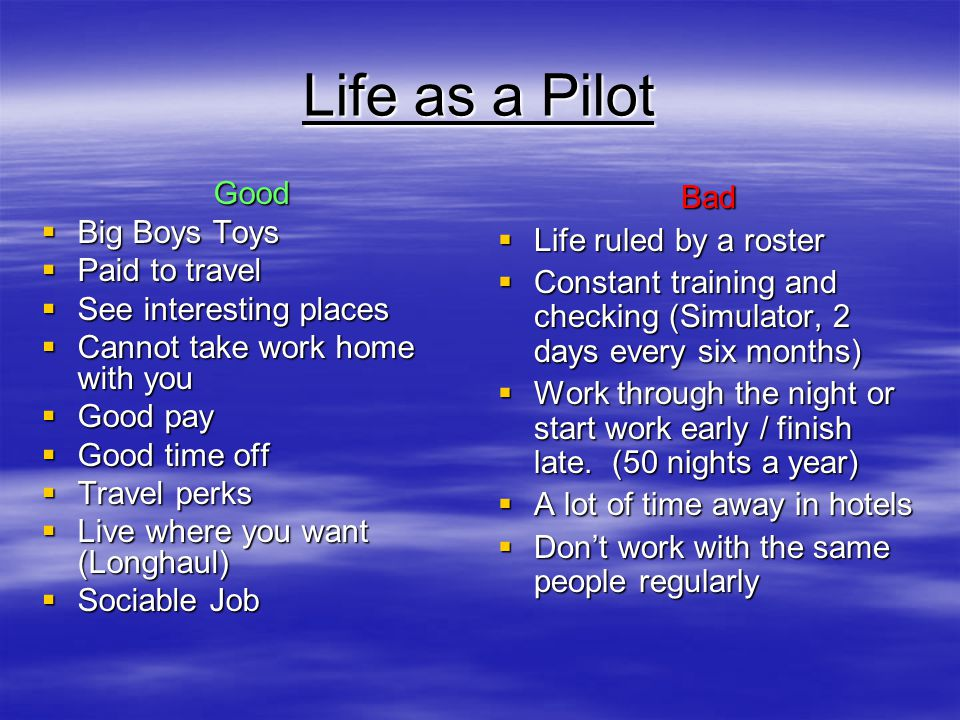 Life as a Pilot Good Big Boys Toys Paid to travel