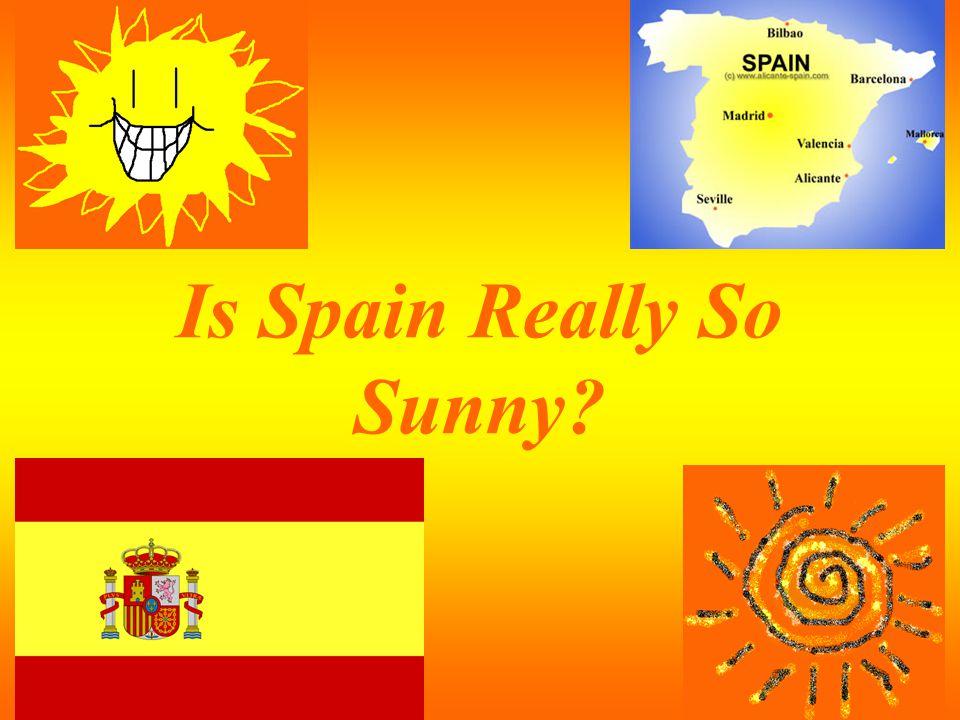 Is Spain Really So Sunny