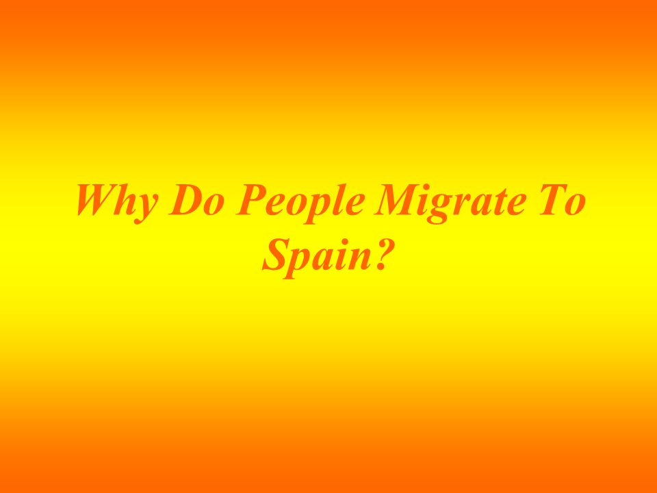 Why Do People Migrate To Spain