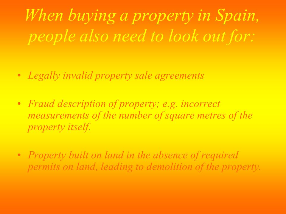When buying a property in Spain, people also need to look out for: