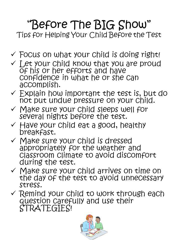 Before The BIG Show Tips for Helping Your Child Before the Test