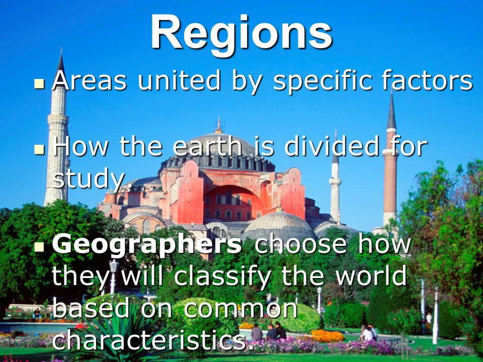 Regions Areas united by specific factors