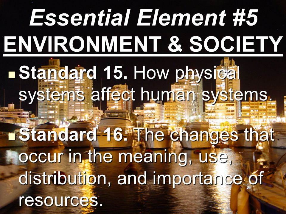 Essential Element #5 ENVIRONMENT & SOCIETY