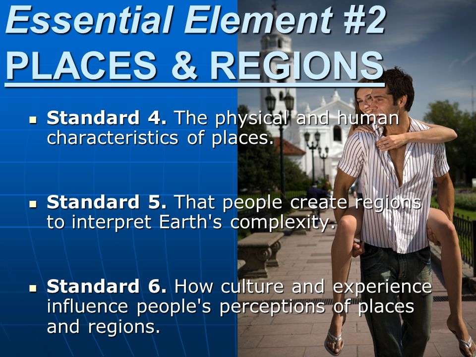 Essential Element #2 PLACES & REGIONS