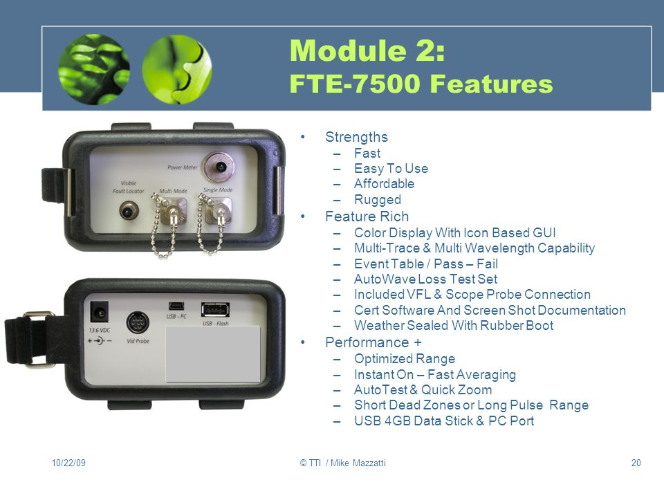 Module 2: FTE-7500 Features Strengths Feature Rich Performance + Fast