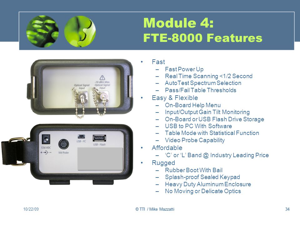 Module 4: FTE-8000 Features Fast Easy & Flexible Affordable Rugged