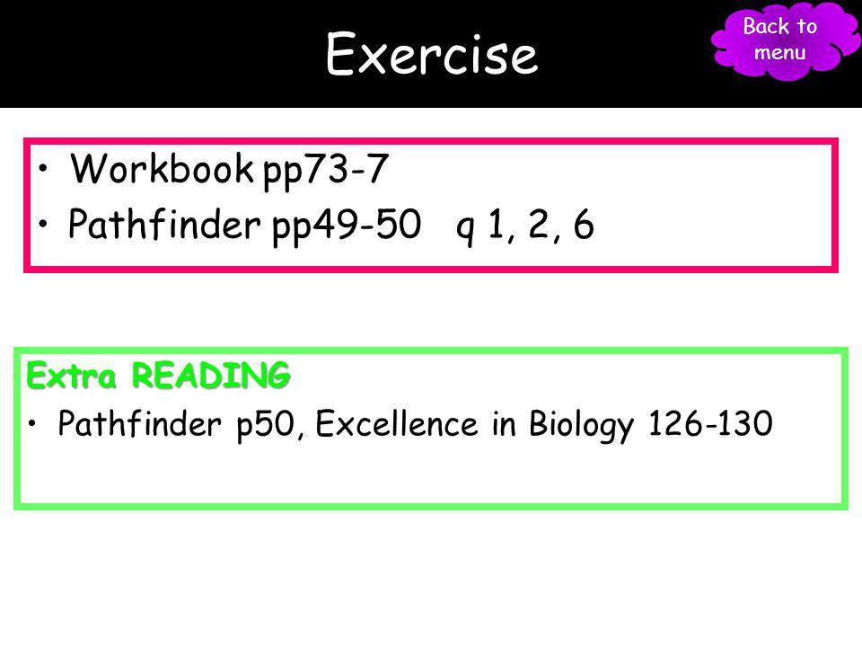 Exercise Workbook pp73-7 Pathfinder pp49-50 q 1, 2, 6 Extra READING