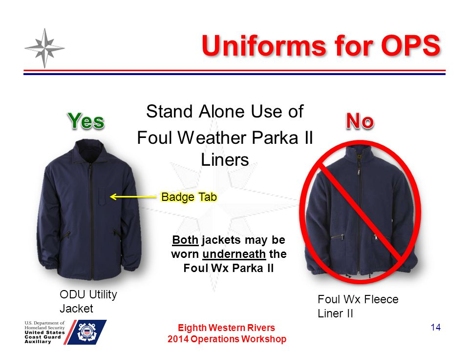 Uniforms for OPS Stand Alone Use of Foul Weather Parka II Liners Yes. No. ODU Utility Jacket. Foul Wx Fleece Liner II.