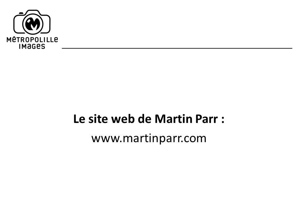 Le site web de Martin Parr :