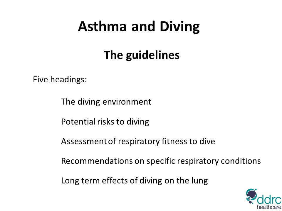 Asthma and Diving The guidelines Five headings: The diving environment