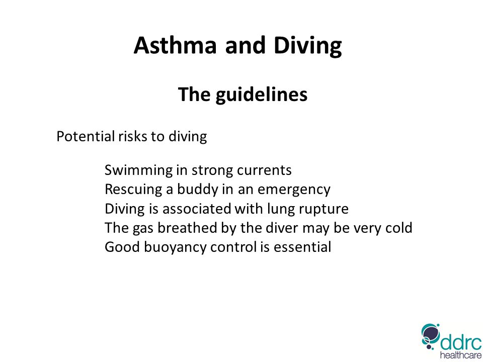 Asthma and Diving The guidelines Potential risks to diving