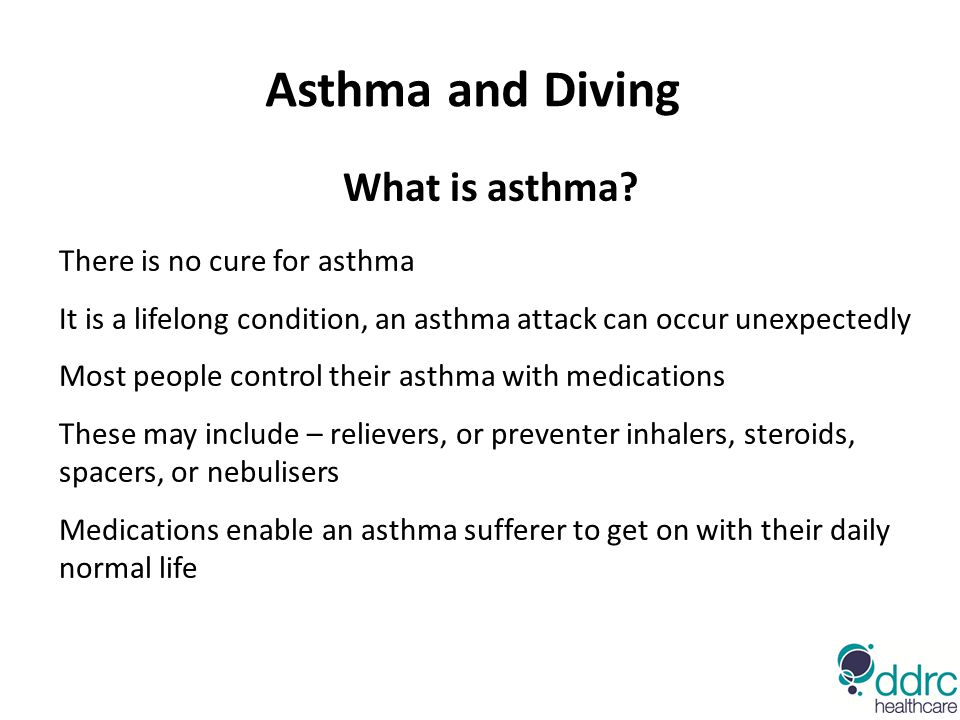 Asthma and Diving What is asthma There is no cure for asthma