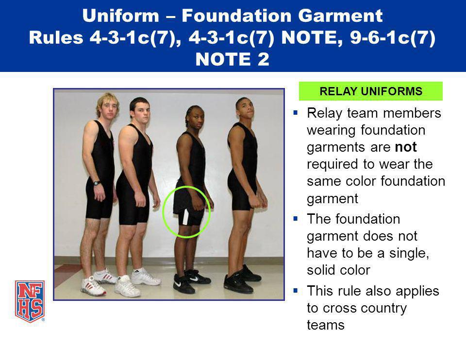 Uniform – Foundation Garment Rules 4-3-1c(7), 4-3-1c(7) NOTE, 9-6-1c(7) NOTE 2