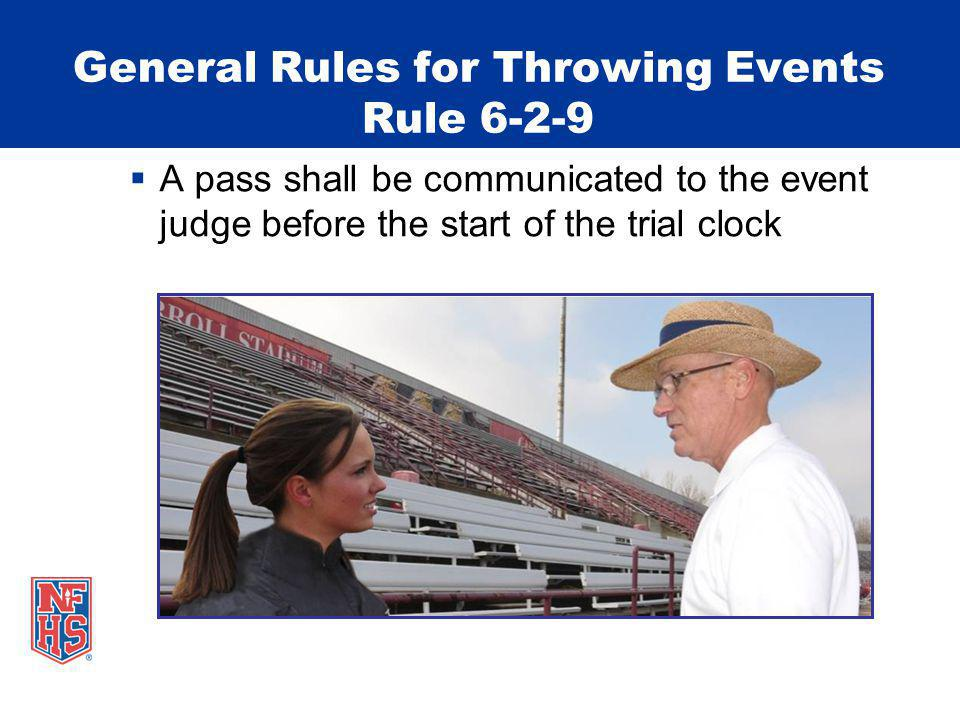 General Rules for Throwing Events Rule 6-2-9
