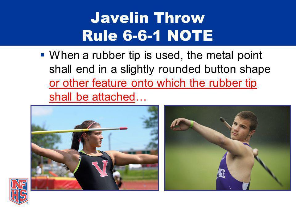 Javelin Throw Rule 6-6-1 NOTE
