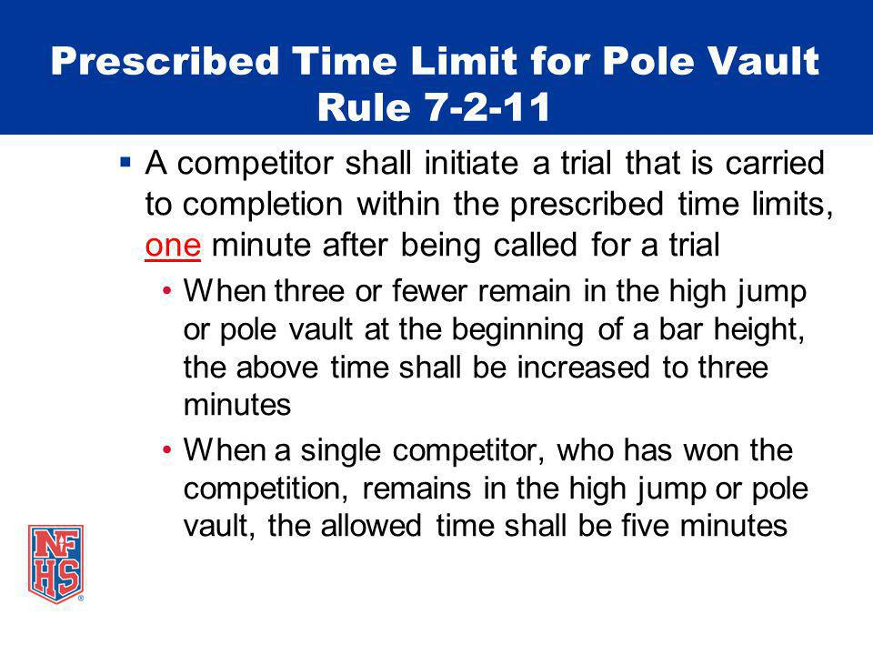 Prescribed Time Limit for Pole Vault Rule 7-2-11