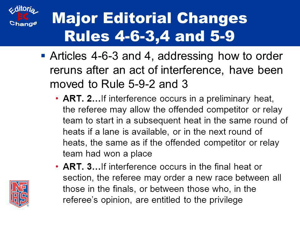 Major Editorial Changes Rules 4-6-3,4 and 5-9