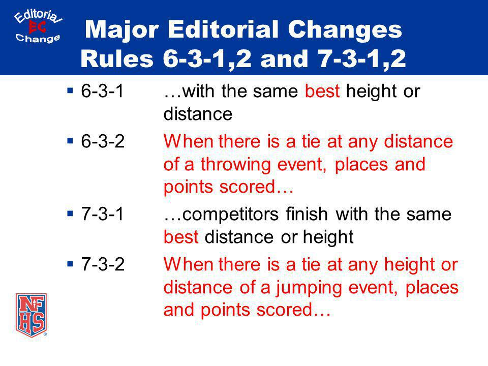 Major Editorial Changes Rules 6-3-1,2 and 7-3-1,2