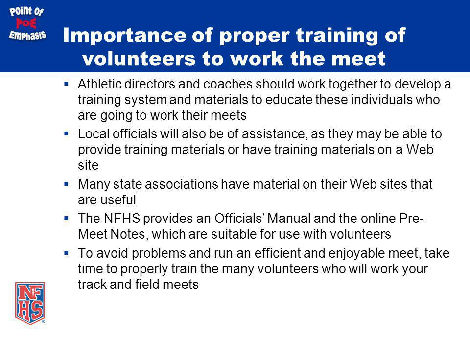 Importance of proper training of volunteers to work the meet