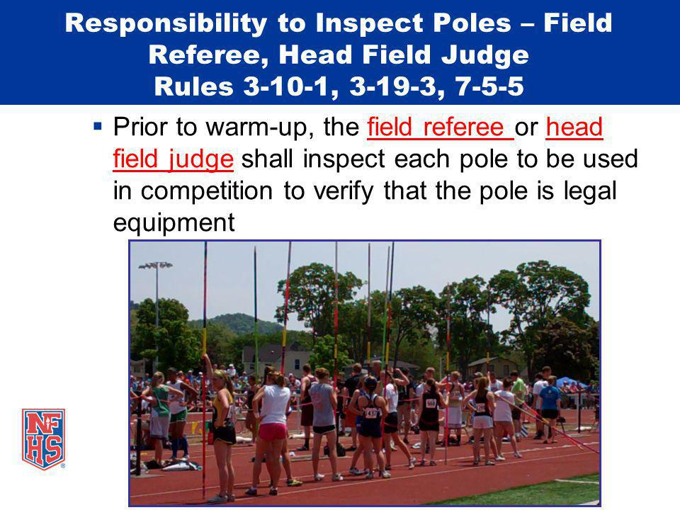 Responsibility to Inspect Poles – Field Referee, Head Field Judge Rules 3-10-1, 3-19-3, 7-5-5