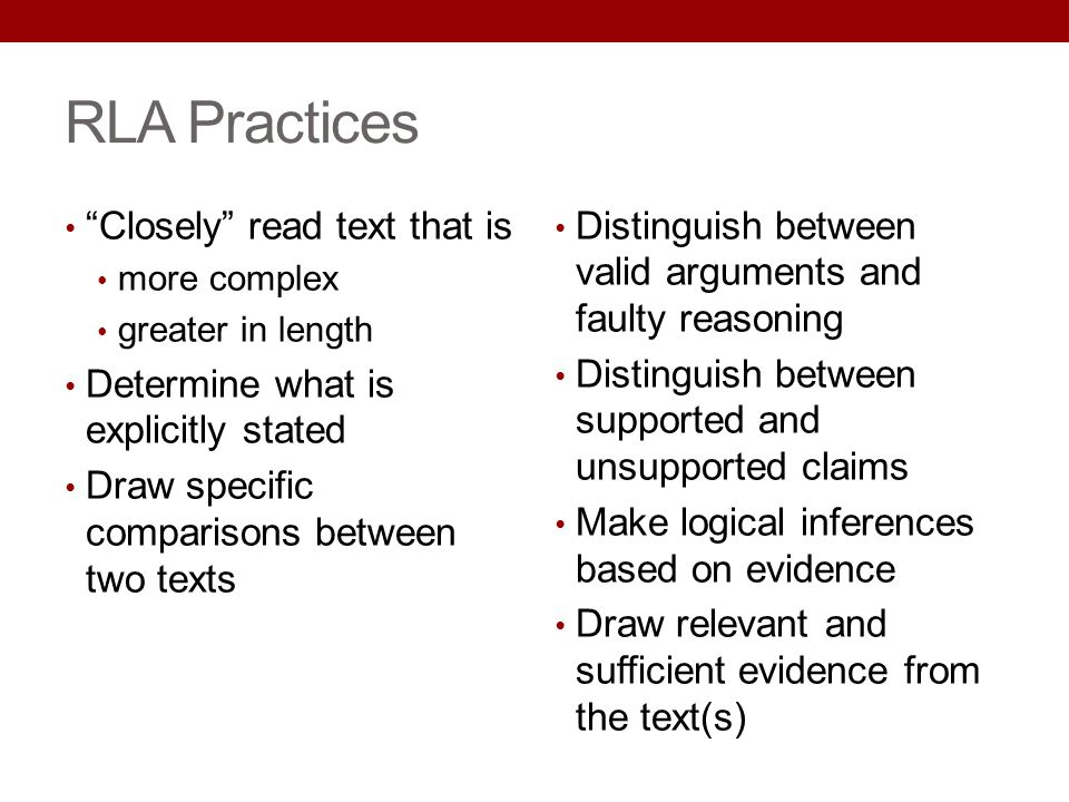 RLA Practices Closely read text that is