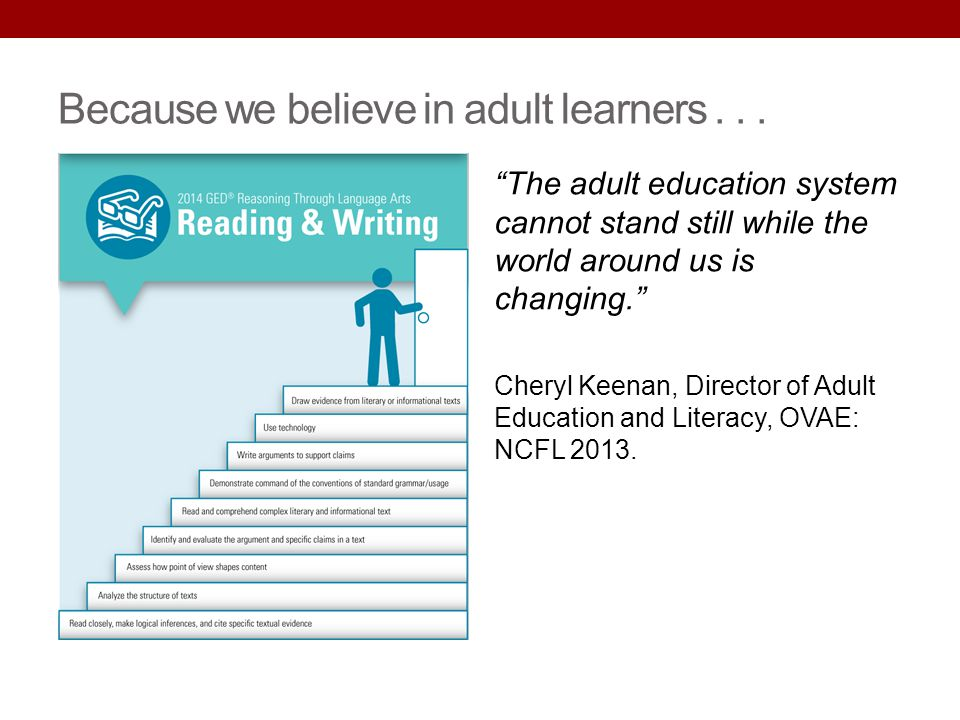 Because we believe in adult learners . . .
