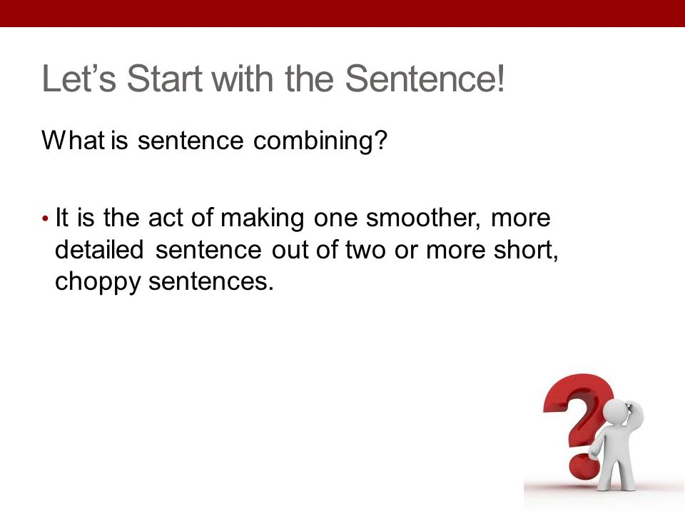Let's Start with the Sentence!