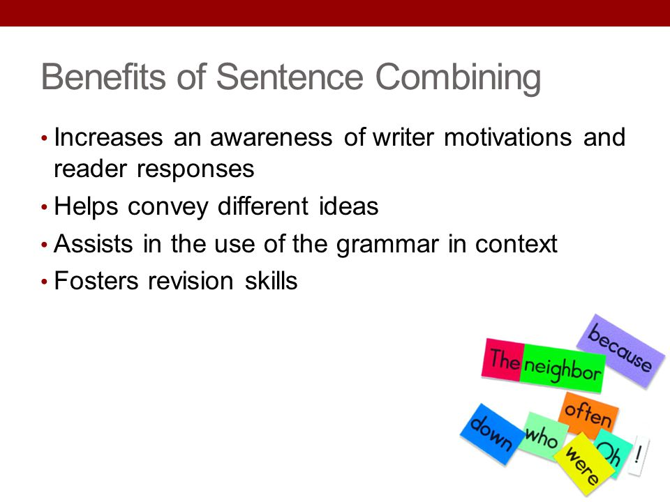 Benefits of Sentence Combining
