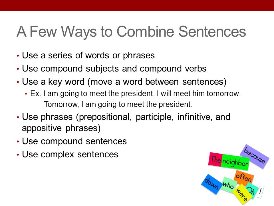 A Few Ways to Combine Sentences