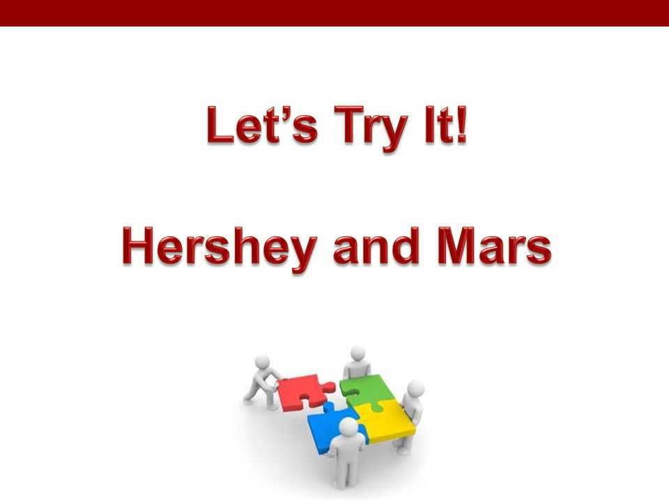 Let's Try It! Hershey and Mars