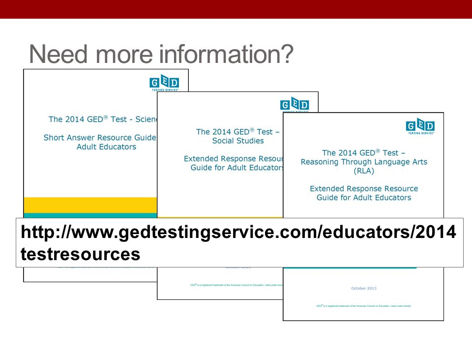 Need more information http://www.gedtestingservice.com/educators/2014testresources