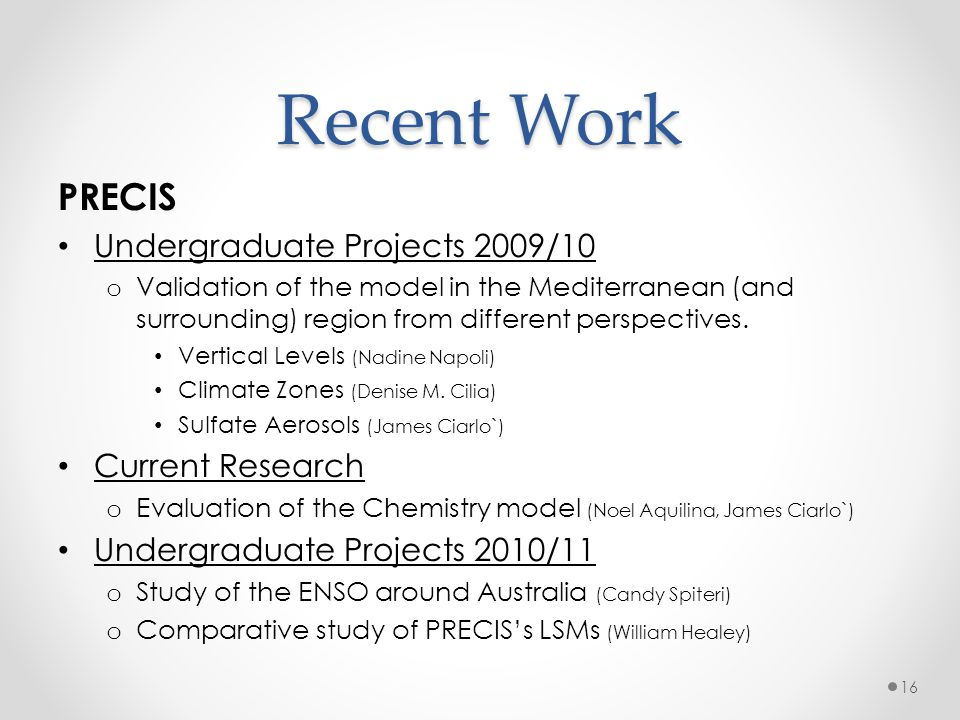 Recent Work PRECIS Undergraduate Projects 2009/10 Current Research