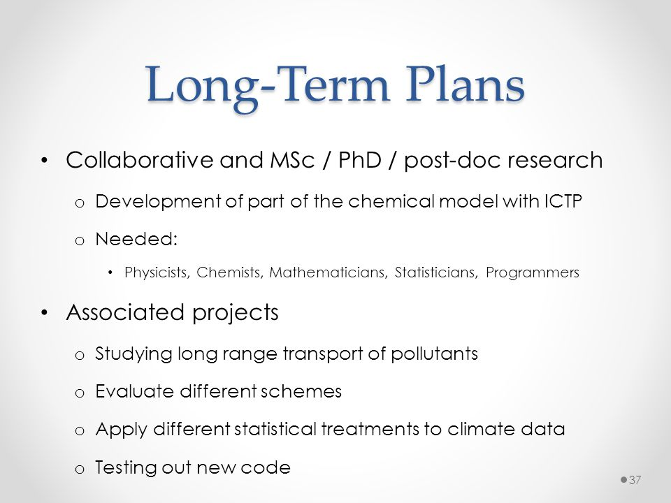 Long-Term Plans Collaborative and MSc / PhD / post-doc research